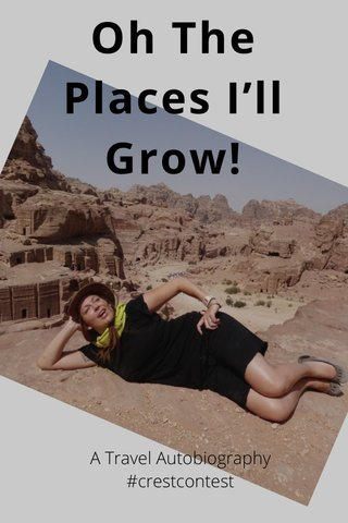 Oh The Places I'll Grow! A Travel Autobiography #crestcontest