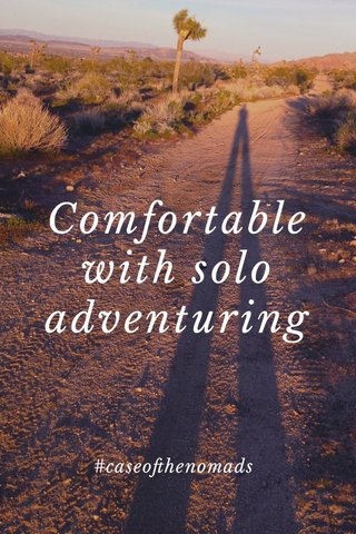 Comfortable with solo adventuring #caseofthenomads