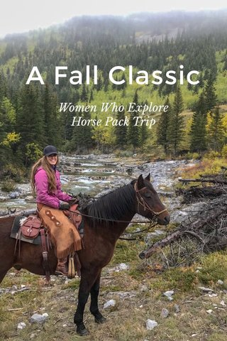 A Fall Classic Women Who Explore Horse Pack Trip