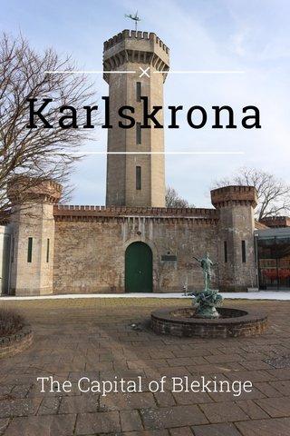 Karlskrona The Capital of Blekinge