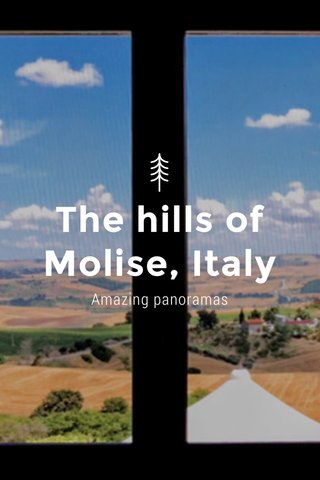 The hills of Molise, Italy Amazing panoramas