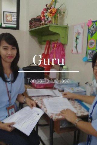 Guru Tanpa Tanda Jasa