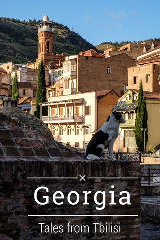 Georgia Tales from Tbilisi