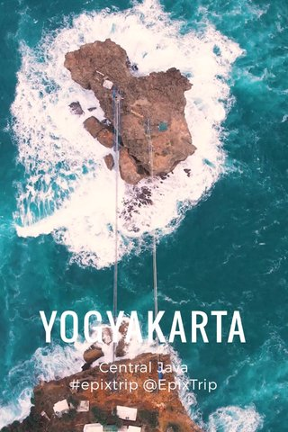 YOGYAKARTA Central Java #epixtrip @EpixTrip