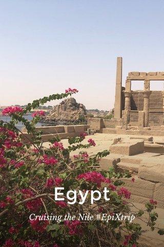 Egypt Cruising the Nile #EpiXtrip