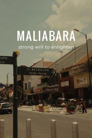 MALIABARA strong will to enlighten