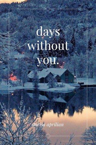 days without you. durisa aprilian