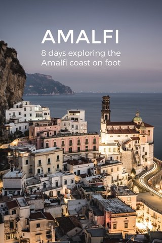 AMALFI 8 days exploring the Amalfi coast on foot