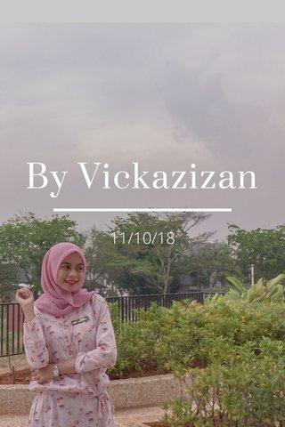 By Vickazizan 11/10/18