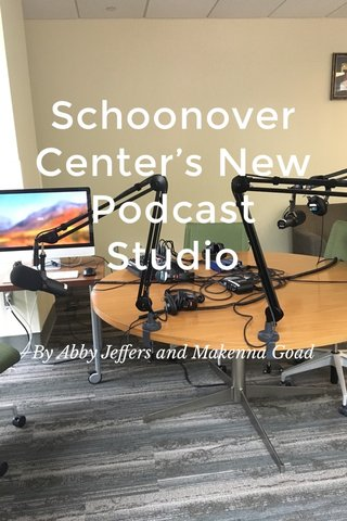 Schoonover Center's New Podcast Studio By Abby Jeffers and Makenna Goad