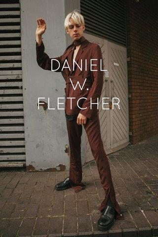 DANIEL W. FLETCHER by Mikko Puttonen