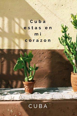 Cuba estas en mi corazon CUBA
