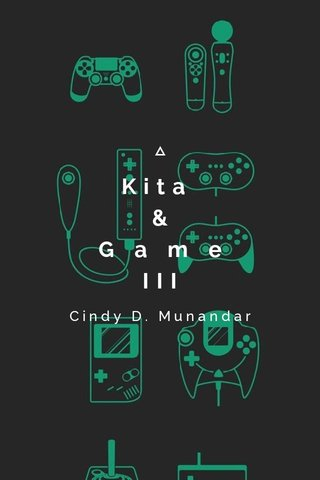 Kita & G a m e III Cindy D. Munandar