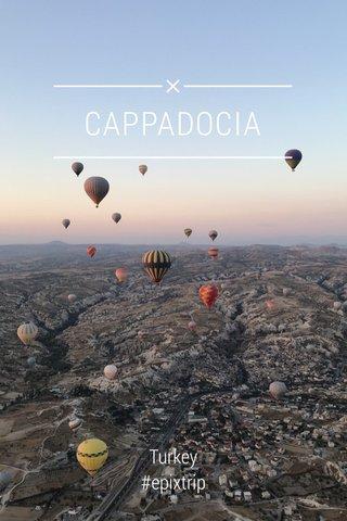 CAPPADOCIA Turkey #epixtrip