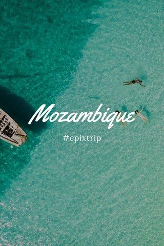 Mozambique #epixtrip