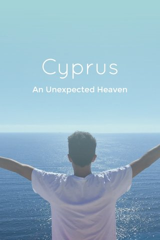 Cyprus An Unexpected Heaven