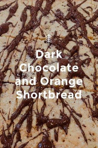 Dark Chocolate and Orange Shortbread