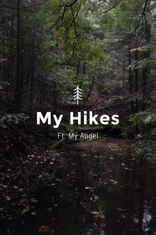 My Hikes Ft. My Angel