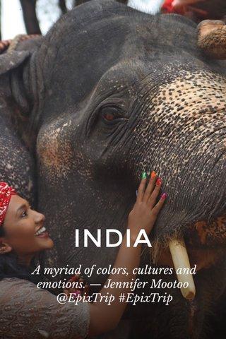 INDIA A myriad of colors, cultures and emotions. — Jennifer Mootoo @EpixTrip #EpixTrip