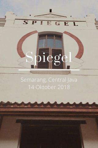 Spiegel Semarang, Central Java 14 Oktober 2018
