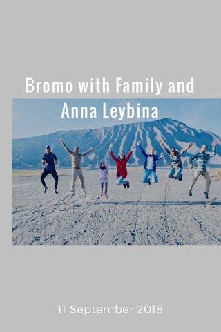 Bromo with Family and Anna Leybina 11 September 2018