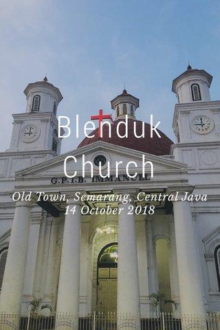 Blenduk Church Old Town, Semarang, Central Java 14 October 2018