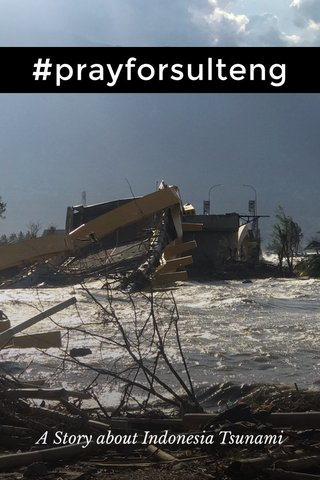 #prayforsulteng A Story about Indonesia Tsunami