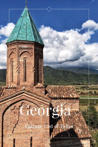 Georgia Kakheti: East of Tbilisi
