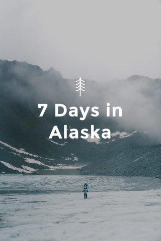 7 Days in Alaska