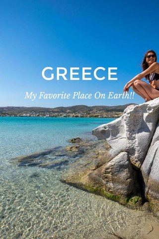 GREECE My Favorite Place On Earth!!