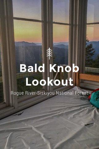 Bald Knob Lookout Rogue River-Siskiyou National Forest