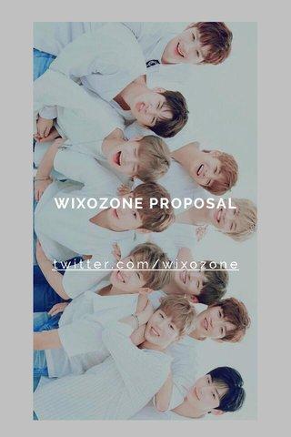 WIXOZONE PROPOSAL twitter.com/wixozone