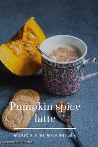 Pumpkin spice latte #food steller #stelleritalia