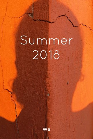 Summer 2018 We