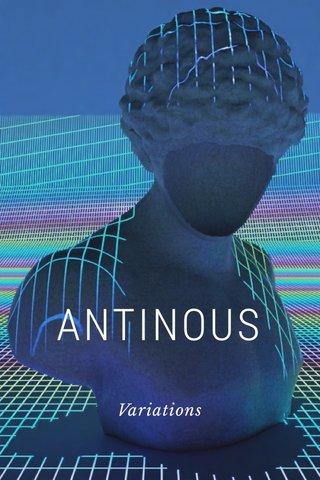 ANTINOUS Variations