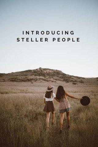 INTRODUCING STELLER PEOPLE