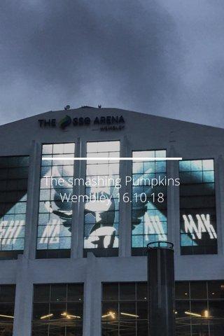 The smashing Pumpkins Wembley 16.10.18