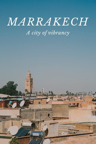 MARRAKECH A city of vibrancy