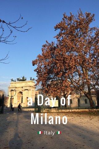 a Day of Milano 🇮🇹 Italy 🇮🇹