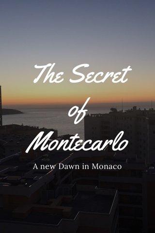 The Secret of Montecarlo A new Dawn in Monaco