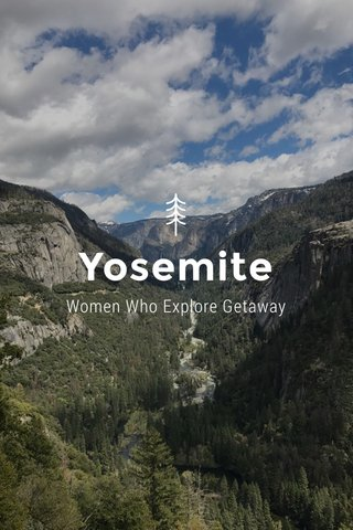Yosemite Women Who Explore Getaway