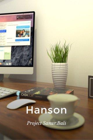 Hanson Project Sanur.Bali