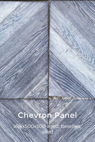 Chevron Panel 16/4x500x500 aged, bevelled, oiled