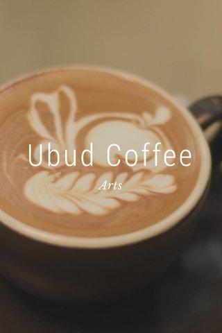 Ubud Coffee Arts