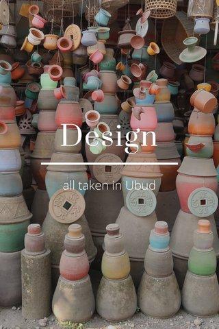 Design all taken in Ubud