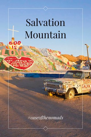Salvation Mountain #caseofthenomads