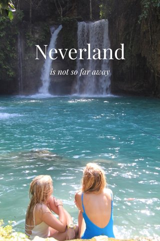 Neverland is not so far away