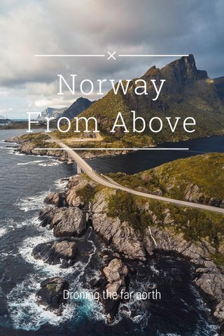 Norway From Above Droning the far north