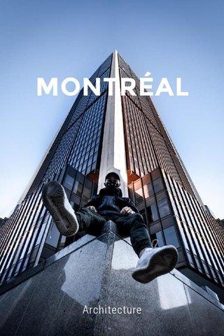 MONTRÉAL Architecture