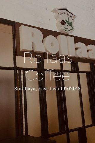 Rollaas Coffee Surabaya, East Java,19102018